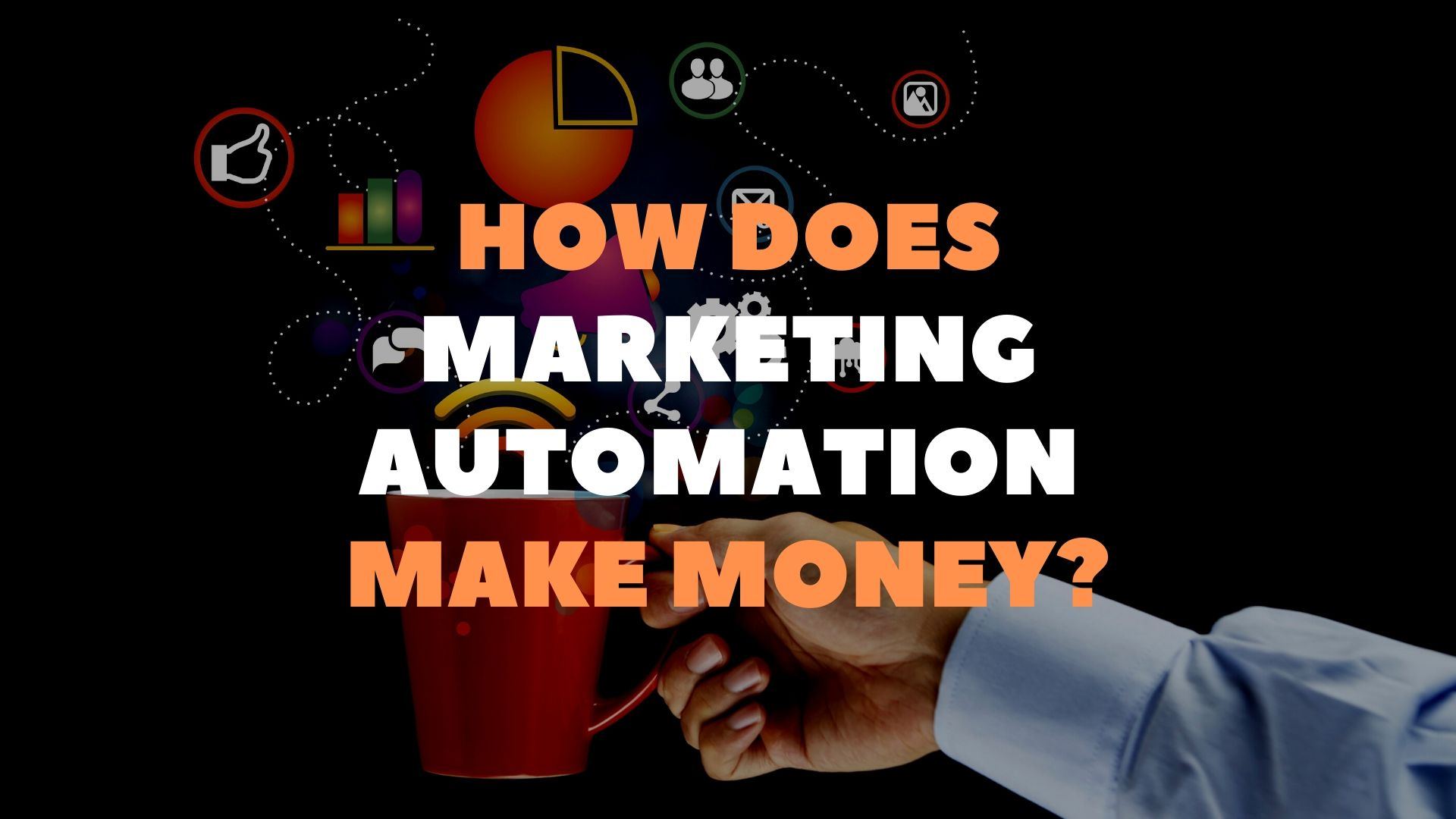 How does marketing automation make money