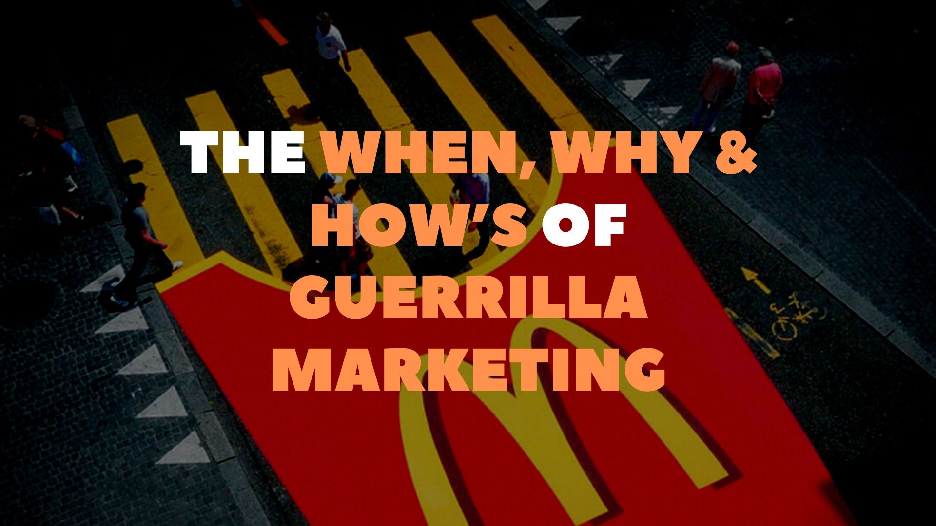 The when, why, and how's of guerrilla marketing