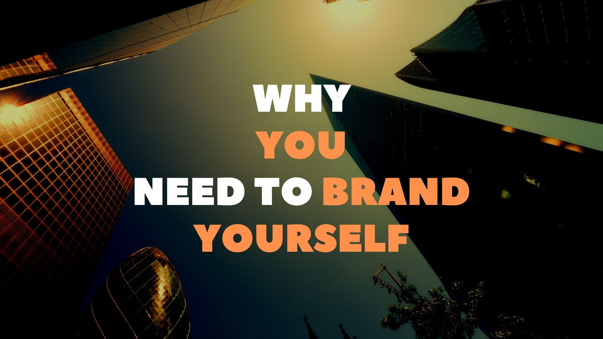 Why you need to brand yourself
